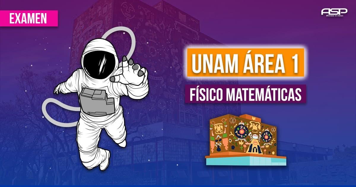 Examen UNAM área físico-matemáticas e ingenierías
